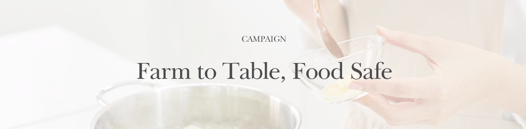 서브배너2-CAMPAIGN 01, Farm to Table, Food Safe